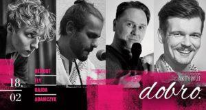Igor Herbut / David Fly / Bartosz Gajda / Maciek Adamczyk • aktywuj DOBRO