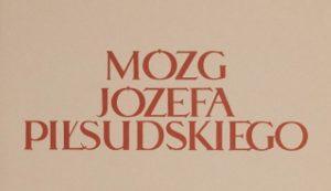 Dokumentacja badań mózgu Józefa Piłsudskiego